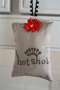 You are...a hot shot... Hanging Sachet
