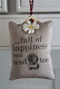 You are... full of happiness... Hanging Sachet