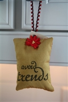Avoid Trends... Hanging Sachet